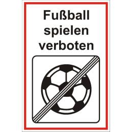 """Verbotsschild """"Fussball spielen verboten"""""""