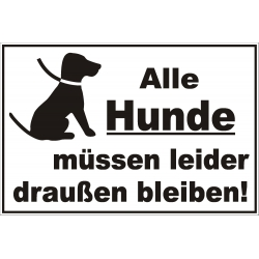 """Hinweisschild """"Hunde müssen draussen bleiben"""""""